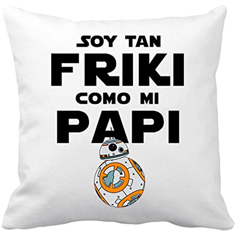 Cojín con relleno Star Wars BB8 Soy tan friki como papi ...