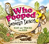 Who Pooped in the Sonoran Desert?, Gary D. Robson, 1560373490