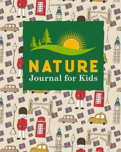 Nature Journal for Kids: Nature Journal Notebook, Outdoor Journal, Nature Journals To Write In, Nature Journal Book, Draw and Write Journal With Space ... Cover (Nature Journals for Kids) (Volume 34) PDF