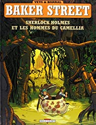 Baker Street, tome 3 : Sherlock Holmes et les hommes du Camellia par Pierre Veys