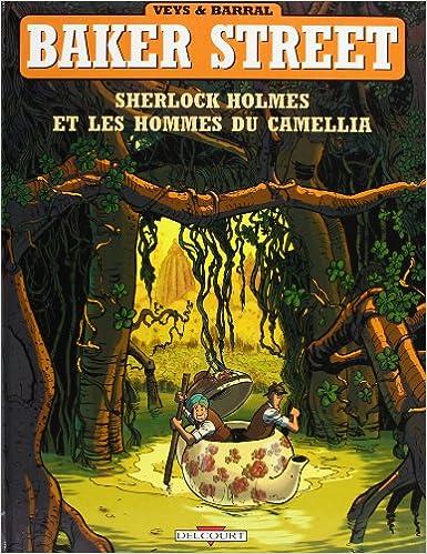 Téléchargement gratuit de livres électroniques pour kindle fire Baker Street, tome 3 : Sherlock Holmes et les hommes du camellia 2840556561 PDF CHM by Pierre Veys