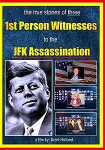 JFK Assassination 1st Person Witnesess