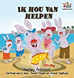 I Love to Help: Dutch language Children's Books (Dutch Bedtime Collection) (Dutch Edition)