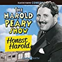 The Harold Peary Show: Honest Harold Radio/TV Program by Norman Macdonnell Narrated by Harold Peary, Jane Morgan, Cathy Lewis
