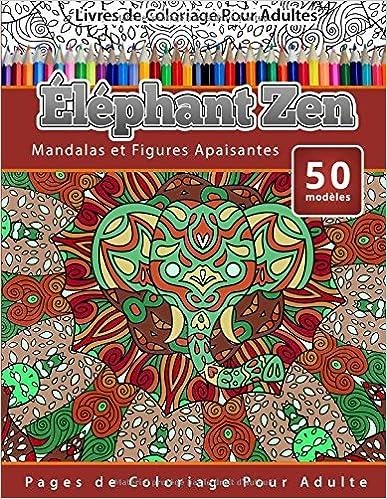Livre gratuits Livres de Coloriage Pour Adultes Éléphant Zen: Mandalas et Figures Apaisantes Pages de Coloriage Pour Adulte pdf ebook