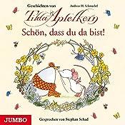 Schön, dass du da bist! (Tilda Apfelkern) | Andreas H. Schmachtl
