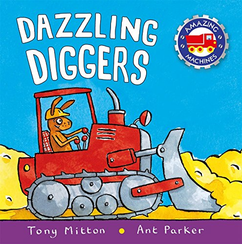 (Dazzling Diggers (Amazing Machines))