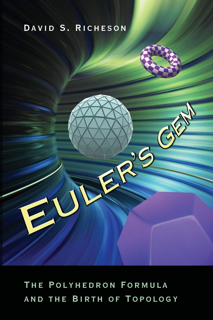 Eulers Gem The Polyhedron Formula and the Birth of Topology