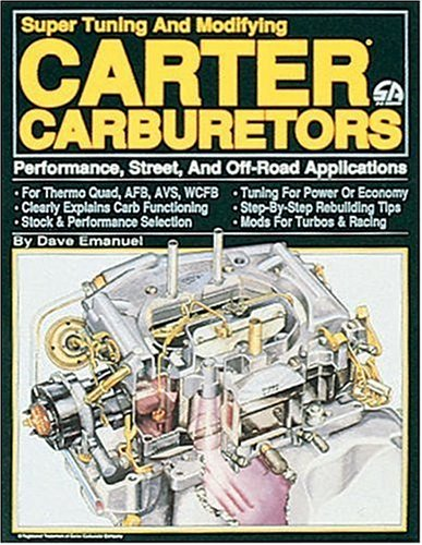Super tuning and modifying carter carburetors dave emanuel super tuning and modifying carter carburetors dave emanuel 9780931472114 amazon books fandeluxe Gallery