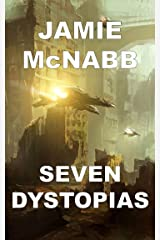 SEVEN DYSTOPIAS Kindle Edition