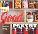 img - for The Good Pantry: Homemade Foods & Mixes Lower in Sugar, Salt & Fat book / textbook / text book