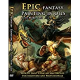 EPIC Fantasy Painting in Oils DVD