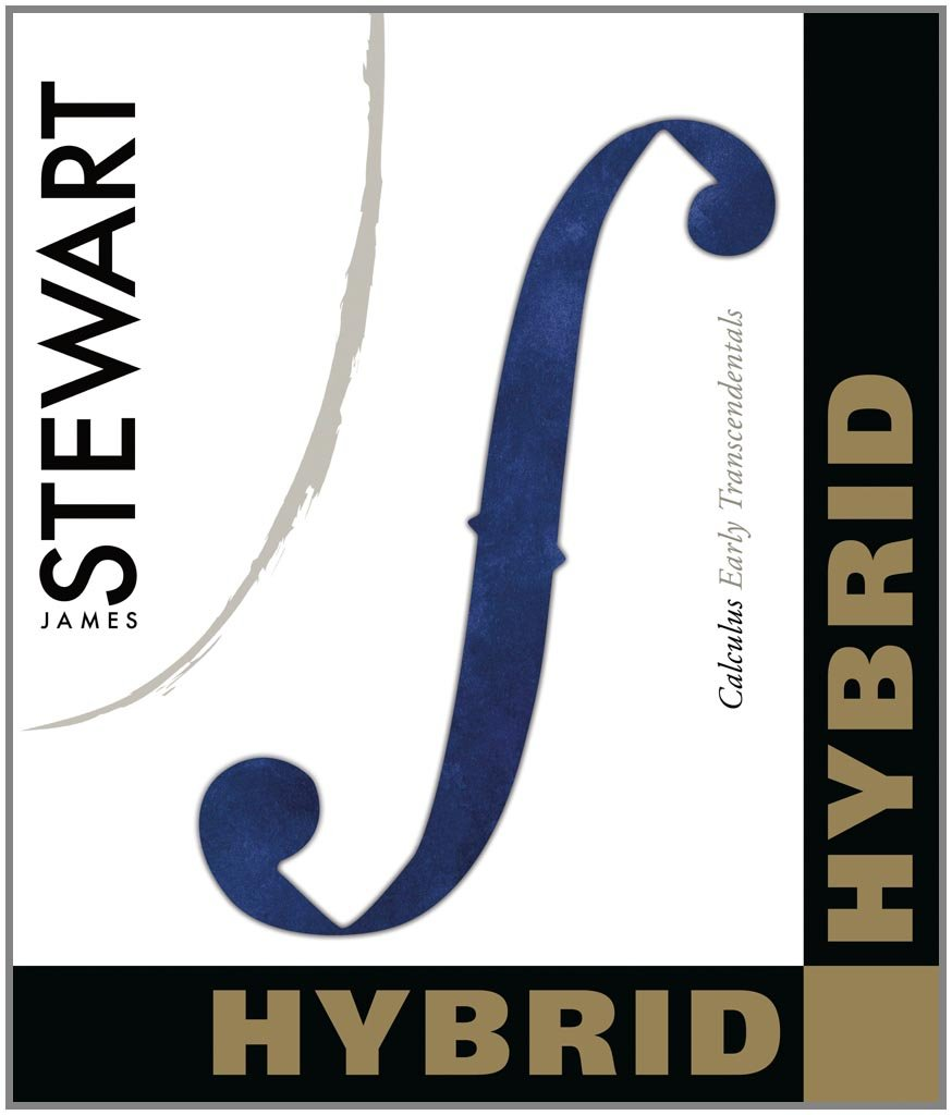 Calculus: Early Transcendentals, Hybrid Edition (with WebAssign with eBook  Printed Access Card for Multi-Term Math and Science): James Stewart: ...