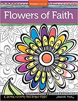 Amazon Com Flowers Of Faith Coloring Book Create Color Pattern