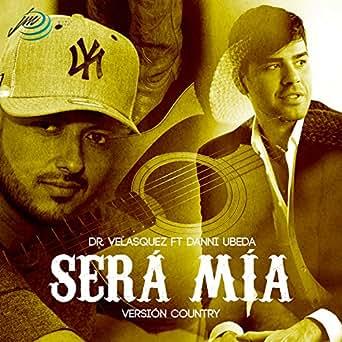 Será Mía (Country) de Dr Velasquez en Amazon Music - Amazon.es