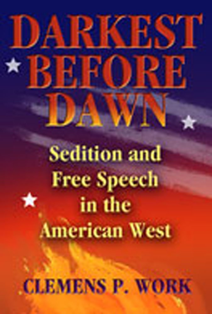 Darkest Before Dawn: Sedition and Free Speech in the American West PDF