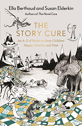 Download PDF The Story Cure - An A-Z of Books to Keep Kids Happy, Healthy and Wise