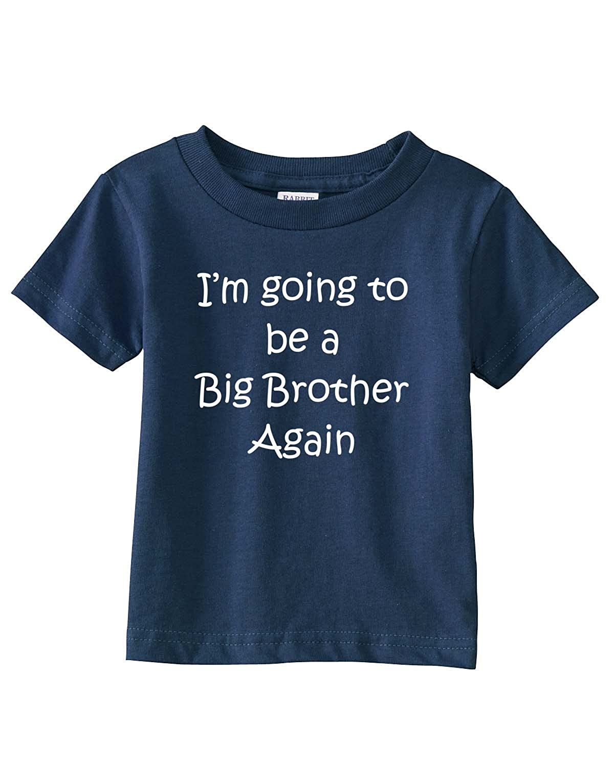 in 21 Colors Im Going to be a Big Brother Again on Infant /& Toddler Cotton T-Shirt