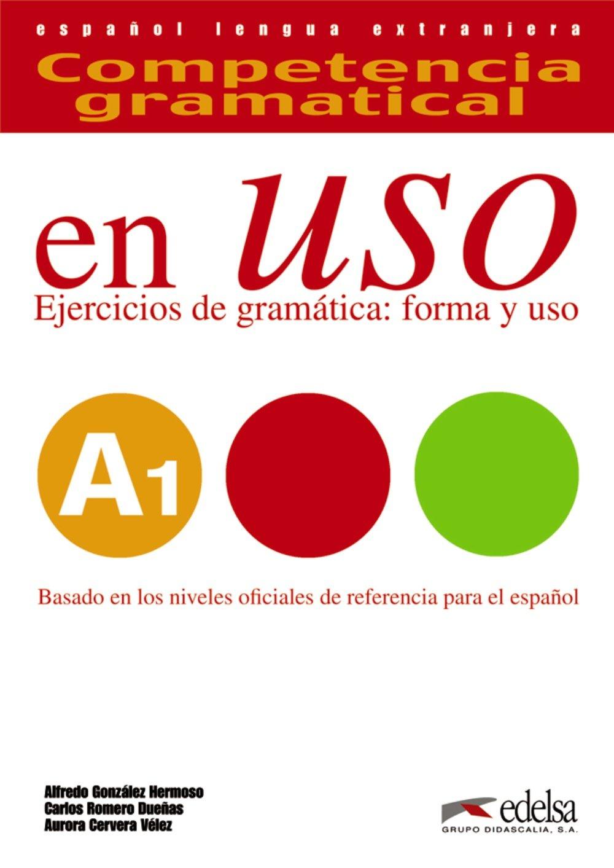 Competencia gramatical en uso A1 (Gramática - Jóvenes Y Adultos - Competencia Gramatical En Uso - Nivel A1)