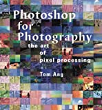 Photoshop for Photography, Tom Ang and Watson-Guptill Publications Staff, 0817453733