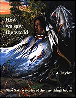 How We Saw The World (native Legends (paperback)) por Carrie J. Taylor epub