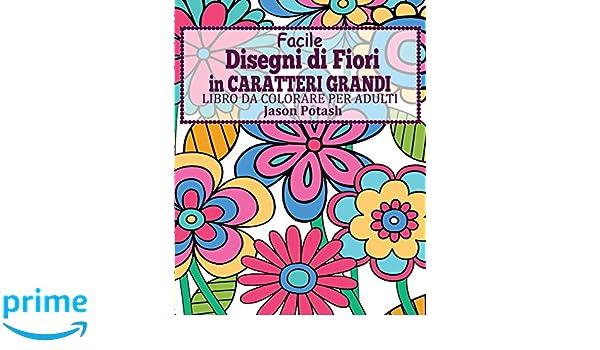 Facile Disegni Di Fiori In Caratteri Grandi Libro Da Colorare Per