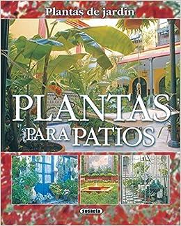 Libro Epub Gratis Plantas Para Patios(plantas De Jardin)