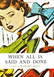 When All Is Said and Done, Robert W. Hill, 1555974422
