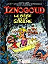 Iznogoud, tome 21 : Le piège de la sirène par Tabary