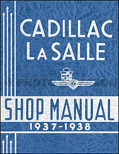 1937-1938 CADILLAC LaSALLE REPAIR SHOP & SERVICE MANUAL: Covers V8, V12, V16, Models 37-6_38_60_60S_	65_70_75_80_85_90_37-50_38_50