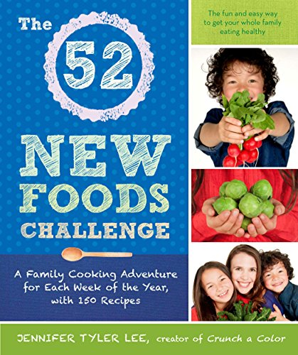 New Family Cookbook (The 52 New Foods Challenge: A Family Cooking Adventure for Each Week of the Year, with 150 Recipes)