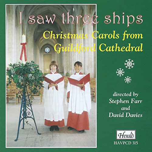 - I Saw Three Ships: Christmas Carols from Guildford Cathedral