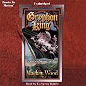 Gryphon King: The Hope of a Thousand Years, Book 2 - a 'Wolf's Cub' Sequel | Mackay Wood