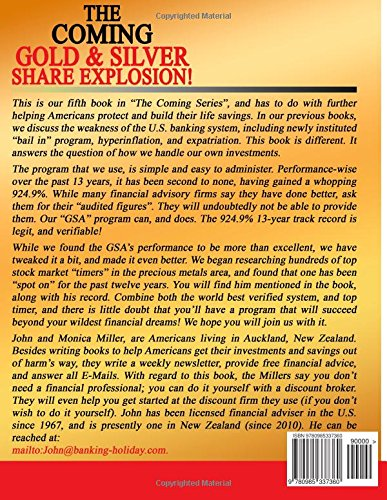 """The Coming """"Gold & Silver Share"""" Explosion!: How To Gain The Most From The 3 Year Boom That Lies Ahead, Why The """"GSA"""" Program With Gains Of 924.9% ) ... We Recommend, & Use Ourselves. (Volume 5)"""