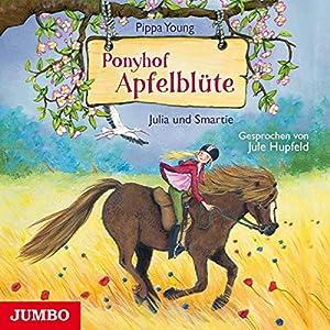 Julia und Smartie (Ponyhof Apfelblüte 6) Hörbuch