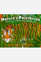 Nature's Paintbrush: The Patterns and Colors Around You Hardcover