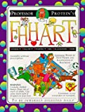 Professor Protein's Book of F. H. H. A. R. T., Steve Parker, 0761305009