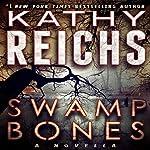 Swamp Bones: A Novella   Kathy Reichs