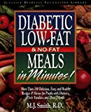 Diabetic Low-Fat and No-Fat Meals in Minutes, M. J. Smith, 1565611586