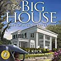 The Big House: Story of a Southern Family, Volume 1 Audiobook by J. Keck Narrated by Carrie Barton