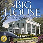 The Big House: Story of a Southern Family, Volume 1 | J. Keck