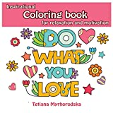 Coloring Book: An Anti-Stress Coloring Book for Adults Relaxation with Motivational Quotes That Will Put Your Motivation on Overdrive
