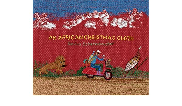 an african christmas cloth reviva schermbrucker 9781770091511 amazoncom books - African Christmas