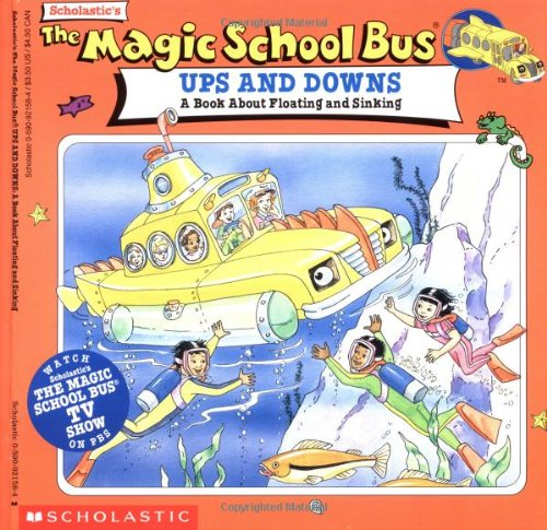 The Magic School Bus Ups And Downs: A Book About Floating And ...