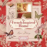 The French-Inspired Home, Kaari Meng, 1579909965