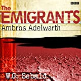 The Emigrants: Ambros Adelwarth (Dramatised)