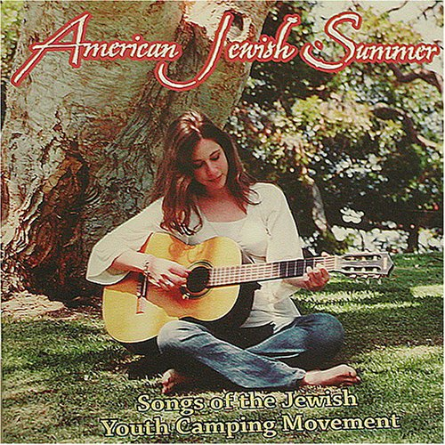 American Jewish Summer: Songs of the Jewish Youth Camping Movement