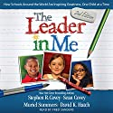 The Leader in Me: How Schools Around the World Are Inspiring Greatness, One Child at a Time Audiobook by Stephen R. Covey Narrated by Fred Sanders