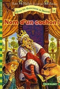 """Afficher """"Ecole des massacreurs de dragons (L') n° 14 Nom d'un cochon !"""""""