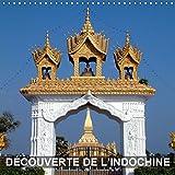 Decouverte de l'Indochine 2019: Cambodge, Laos et Vietnam - la decouverte de la diversite de l'Indochine (Calvendo Places) (French Edition)